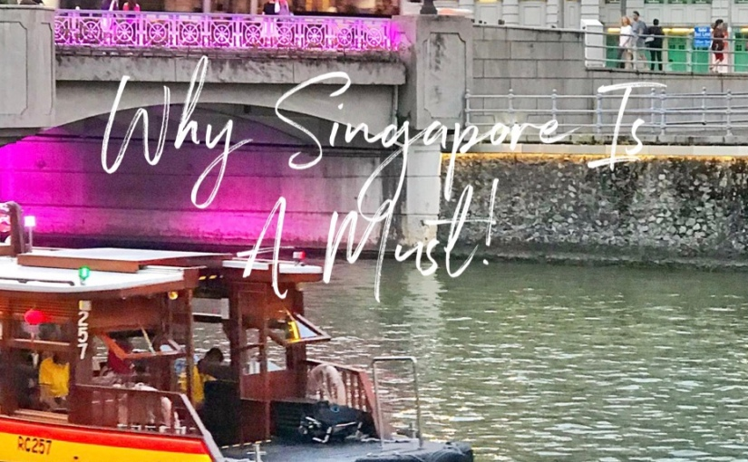 Why Singapore Is A Must!