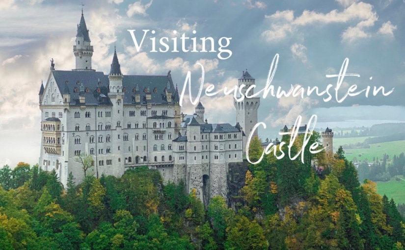 Visiting Neuschwanstein Castle, Germany