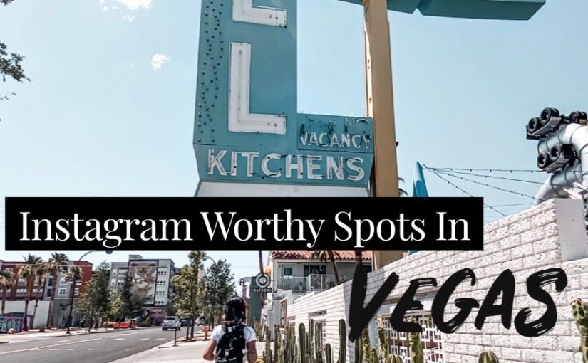 Instagram Worthy Spots in Vegas (off TheStrip)
